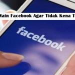 Cara Aman Main Facebook Agar Tidak Kena Tag Link Porno