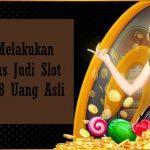 Panduan Melakukan Deposit Situs Judi Slot Online Slot88 Uang Asli